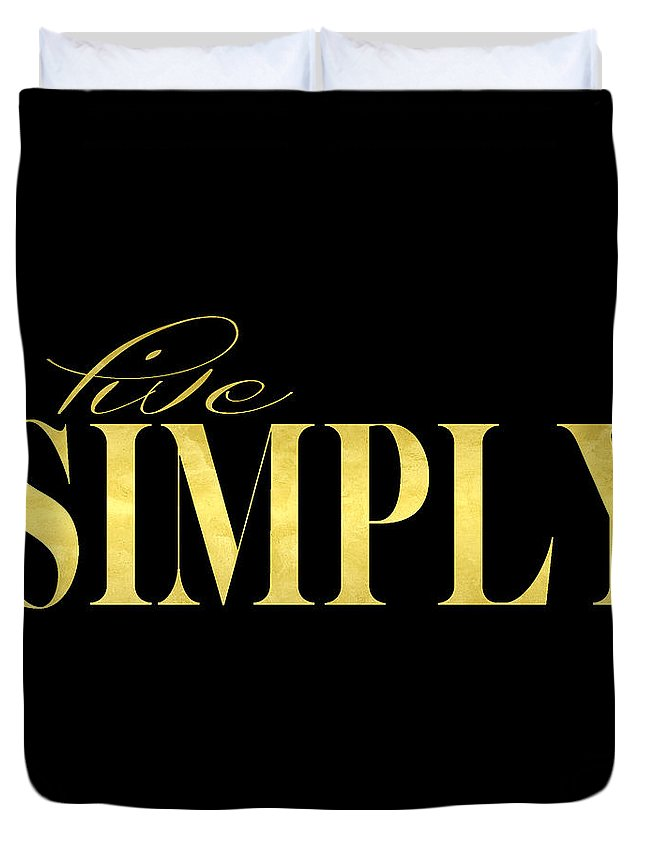 Live Duvet Cover featuring the digital art Live Simply Black Gold by Voros Edit