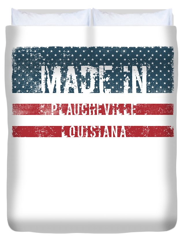 Plaucheville Duvet Cover featuring the digital art Made In Plaucheville, Louisiana by Tinto Designs