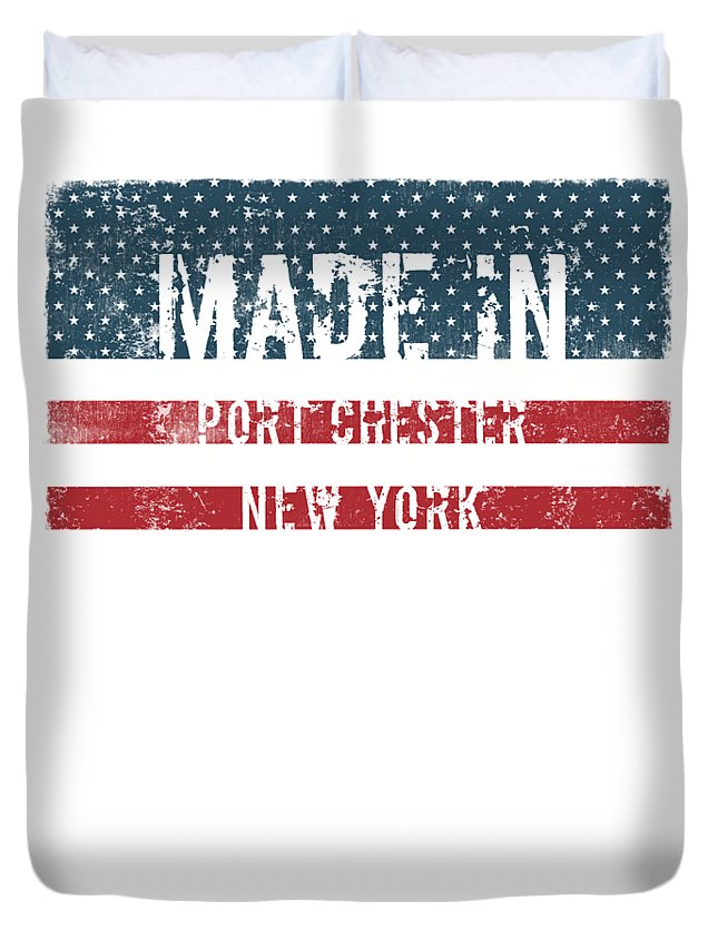 Port Chester Duvet Cover featuring the digital art Made In Port Chester, New York by Tinto Designs