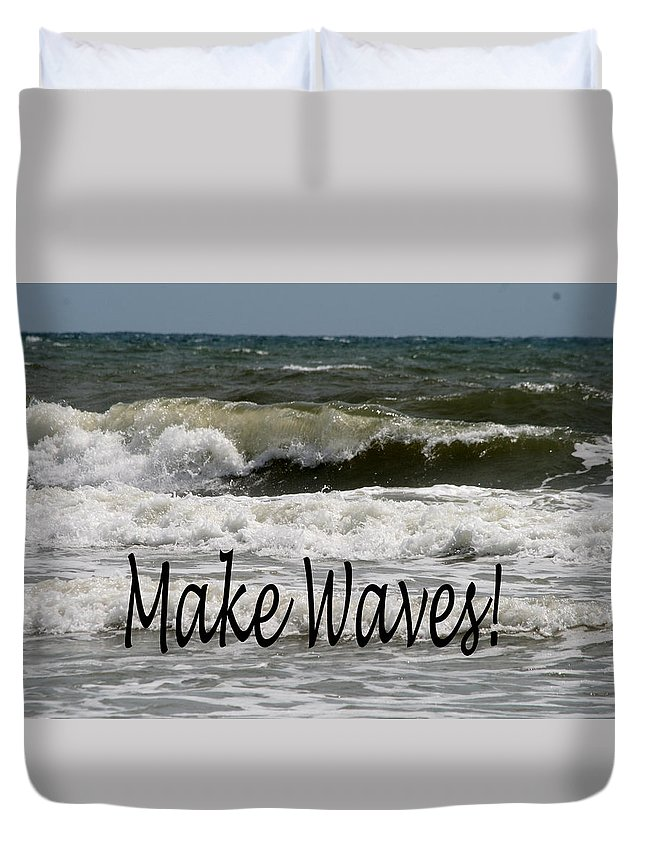 Waves Duvet Cover featuring the photograph Make Waves by Shirley Sykes Bracken
