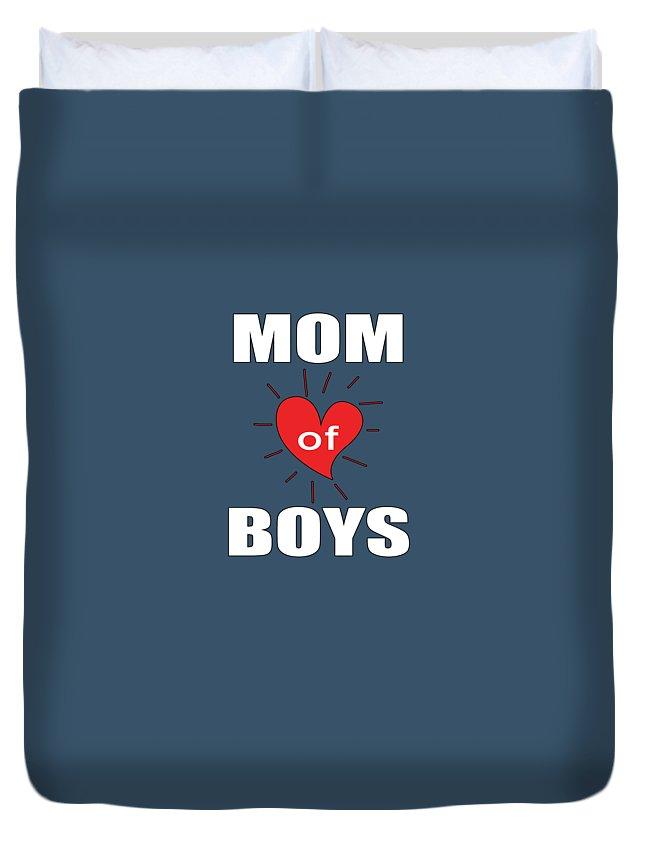 Boys Duvet Cover featuring the digital art Mom Of Boys by Trisha Vroom