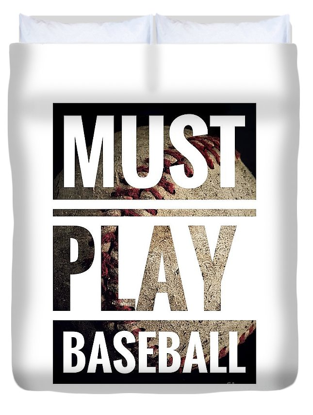 Baseball Typography Duvet Cover featuring the photograph Must Play Baseball Typography by Leah McPhail