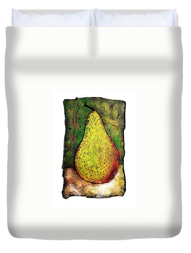 Pear Duvet Cover featuring the painting My Favorite Pear One by Wayne Potrafka
