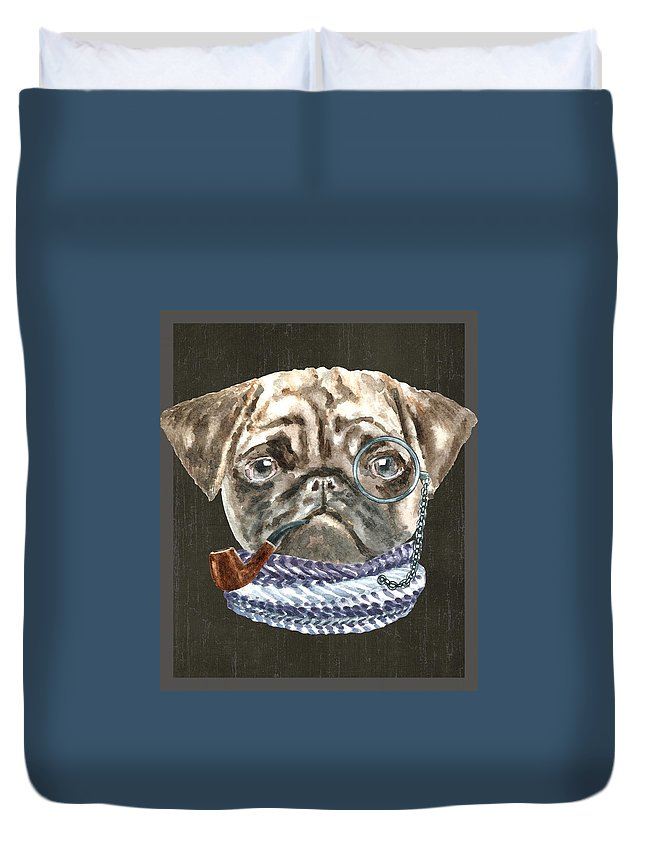 Clothes Duvet Cover featuring the digital art Pug Monacle Scarf Pipe Dogs In Clothes by Trisha Vroom