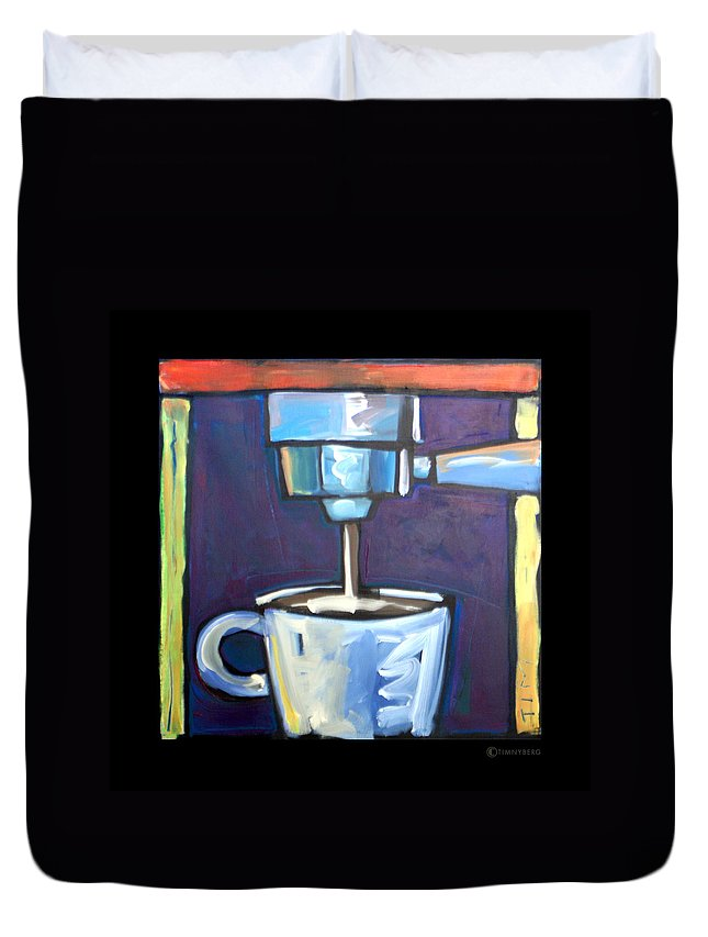 Coffee Duvet Cover featuring the painting Pulling A Shot by Tim Nyberg