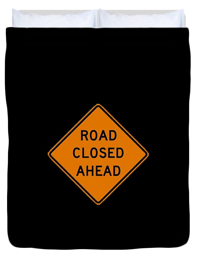 Signs Duvet Cover featuring the painting Road Closed T-shirt by Herb Strobino