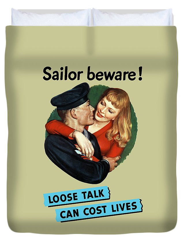 Propaganda Duvet Cover featuring the painting Sailor Beware - Loose Talk Can Cost Lives by War Is Hell Store