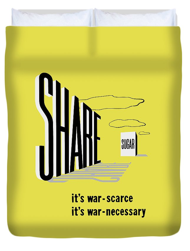 Ww2 Duvet Cover featuring the painting Share Sugar - It's War Scarce by War Is Hell Store