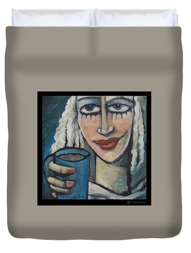 Pleasant Duvet Cover featuring the painting She Had Some Dreams... by Tim Nyberg