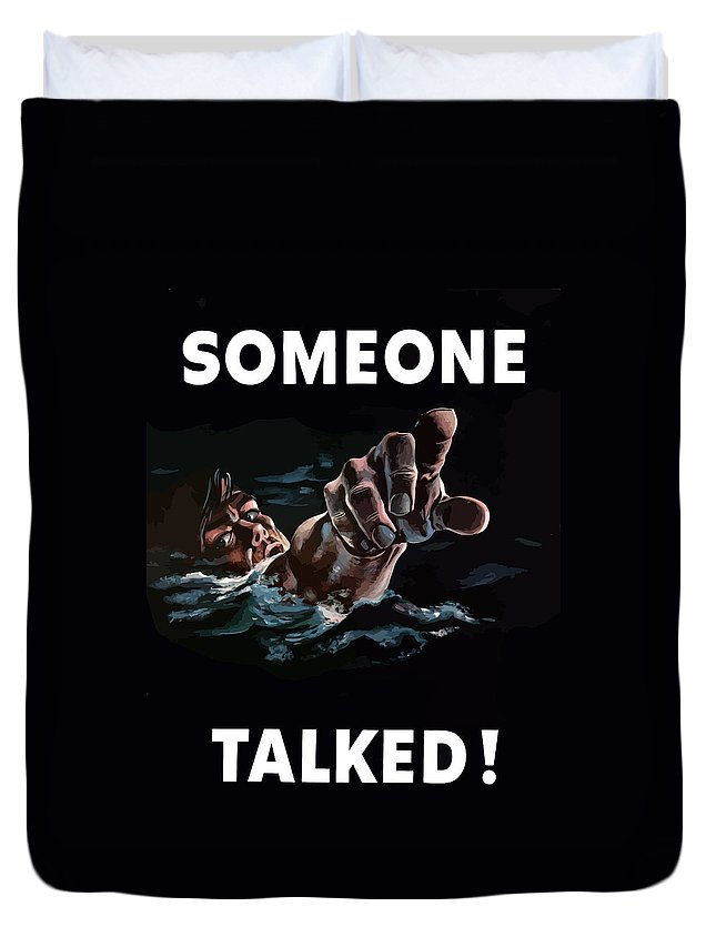Someone Talked Duvet Cover featuring the painting Someone Talked -- Ww2 Propaganda by War Is Hell Store