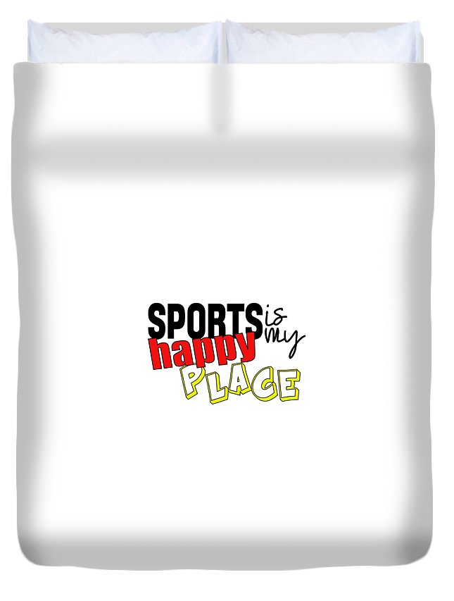 Sports Duvet Cover featuring the digital art Sports Are My Happy Place by Shelley Overton