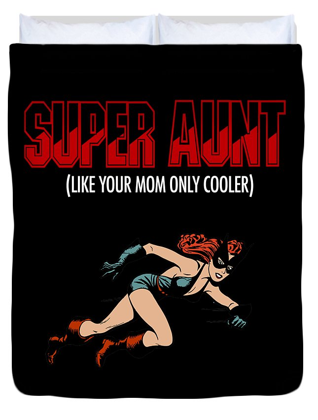 Aunt-again Duvet Cover featuring the digital art Super Hero Aunt Aung Gift by Funny4You