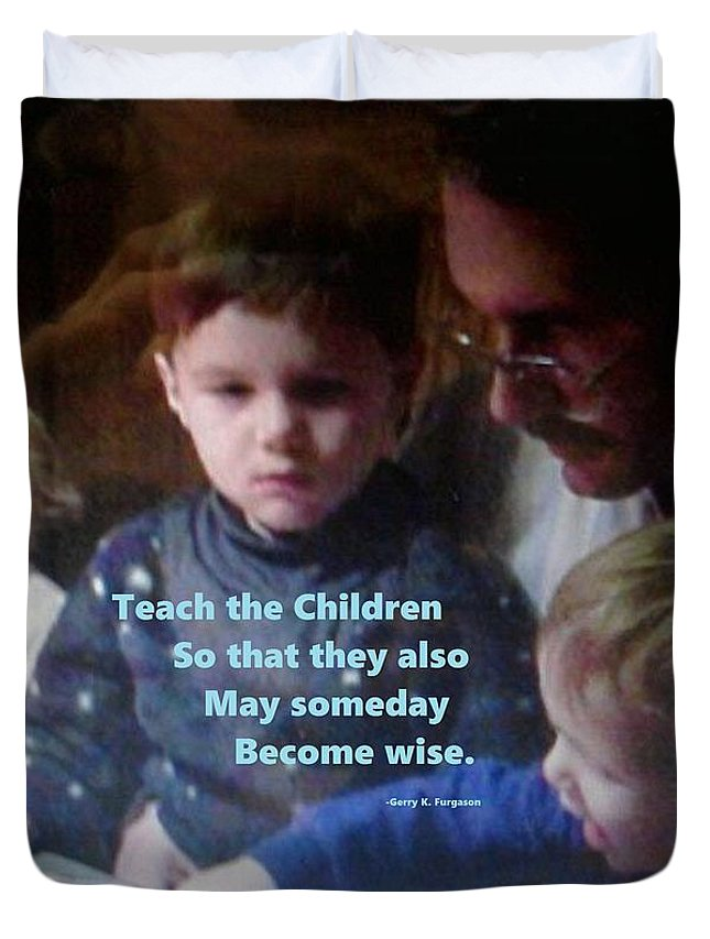 Teach Young Children Someday Become Wise Motivation Southern Drawls Gerry K. Furgason Teacher Duvet Cover featuring the photograph Teach The Children by Gerry Furgason