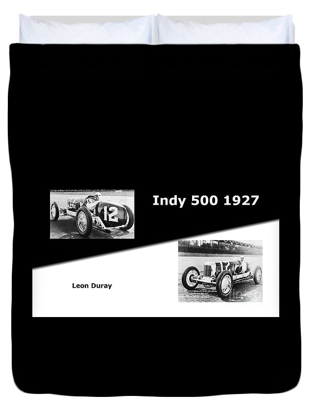 The Flying Frenchman Indy 500 1927 Leon Duray Duvet Cover featuring the photograph The Flying Frenchman Indy 500 1927 Leon Duray by R Muirhead Art
