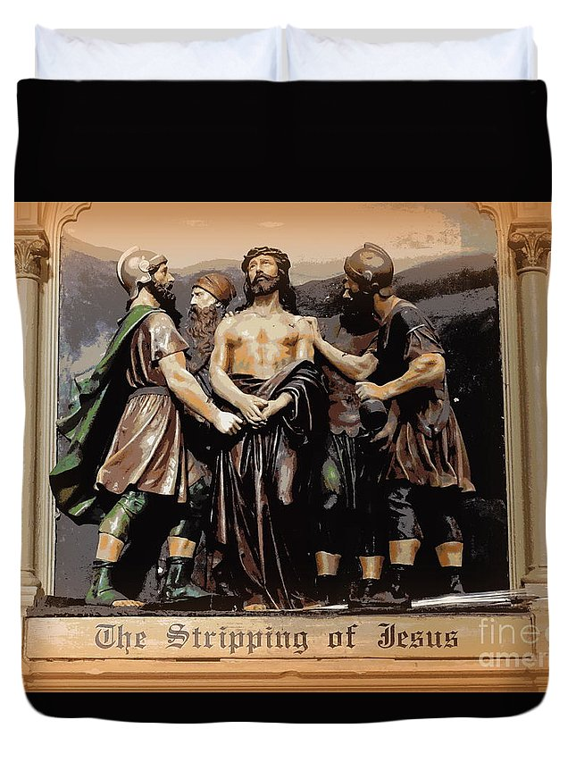Jesus Christ Duvet Cover featuring the photograph The Stripping Of Jesus by Ed Weidman