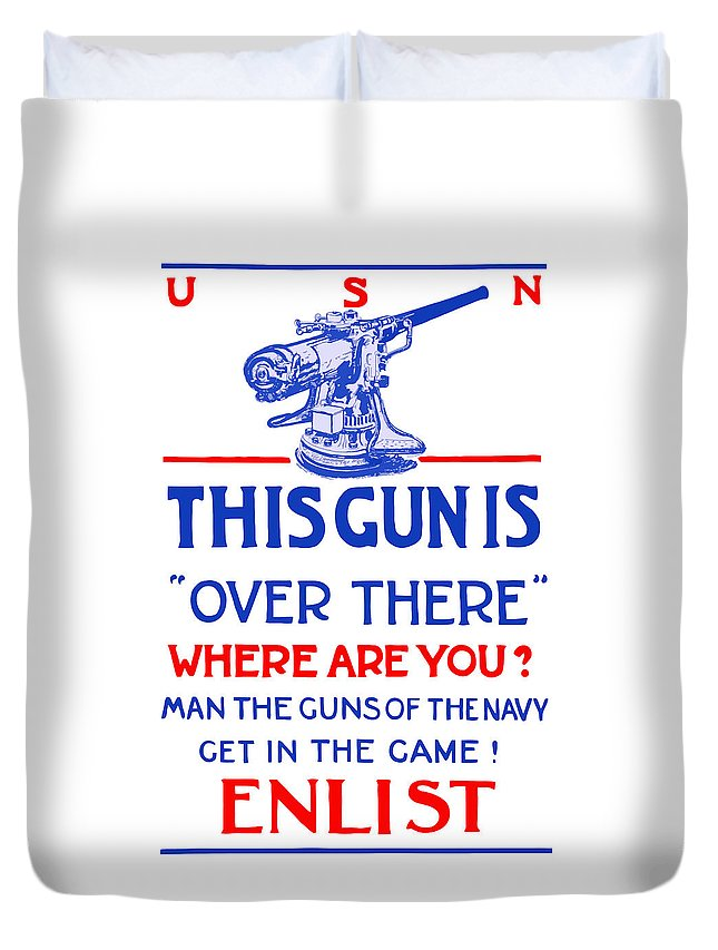 Ww1 Duvet Cover featuring the painting This Gun Is Over There - Usn Ww1 by War Is Hell Store