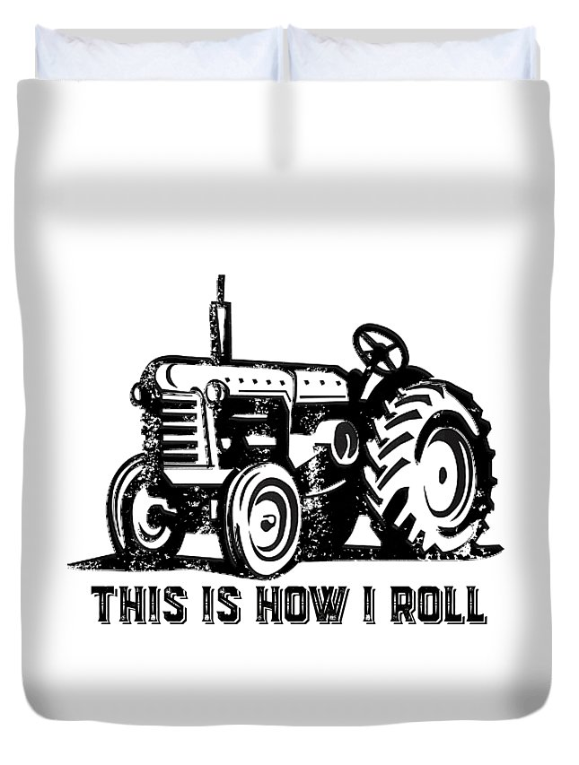 Tractor Duvet Cover featuring the drawing This Is How I Roll Tractor by Edward Fielding