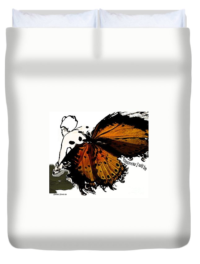 Woman Duvet Cover featuring the digital art Tomorrow I Will Be by Shelley Jones