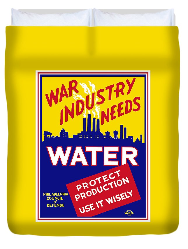 Wwii Duvet Cover featuring the mixed media War Industry Needs Water - Wpa by War Is Hell Store