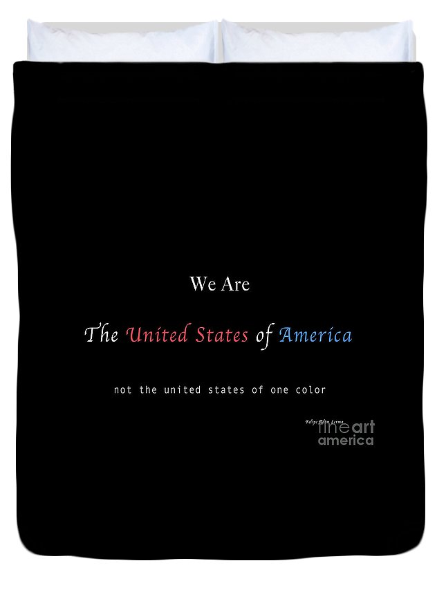 Patriotic Duvet Cover featuring the photograph We Are the United States of America by Felipe Adan Lerma