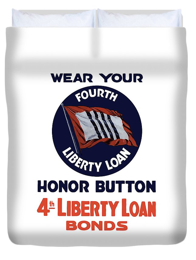 War Bonds Duvet Cover featuring the mixed media Wear Your Honor Button by War Is Hell Store
