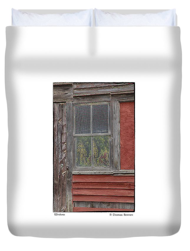 Duvet Cover featuring the photograph Window by R Thomas Berner