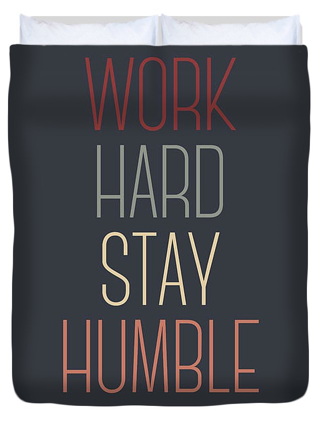 Work Hard Stay Humble Duvet Cover featuring the digital art Work Hard Stay Humble Quote by Zapista OU
