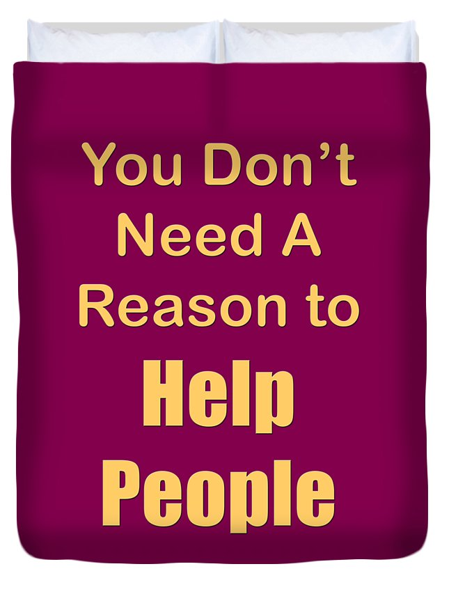 You Dont Need A Reason To Help People; T-shirts; Tote Bags; Duvet Covers; Throw Pillows; Shower Curtains; Art Prints; Framed Prints; Canvas Prints; Acrylic Prints; Metal Prints; Greeting Cards; T Shirts; Tshirts Duvet Cover featuring the photograph You Dont Need A Reason To Help People 5445.02 by M K Miller