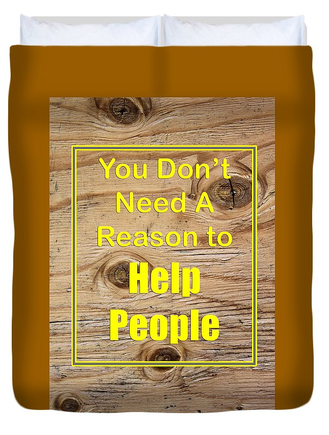 You Dont Need A Reason To Help People Duvet Cover featuring the photograph You Dont Need A Reason To Help People 5446.02 by M K Miller