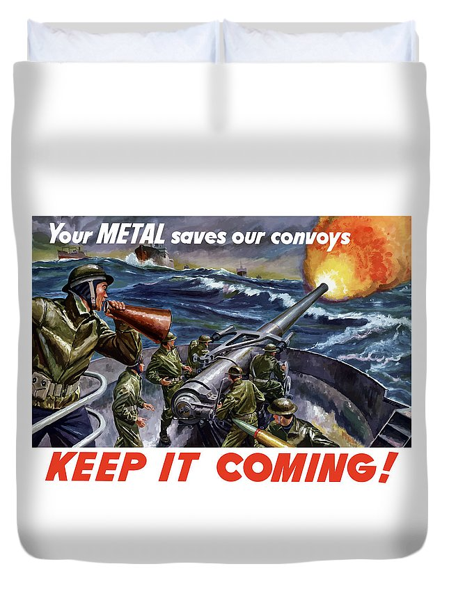 Wwii Duvet Cover featuring the painting Your Metal Saves Our Convoys by War Is Hell Store