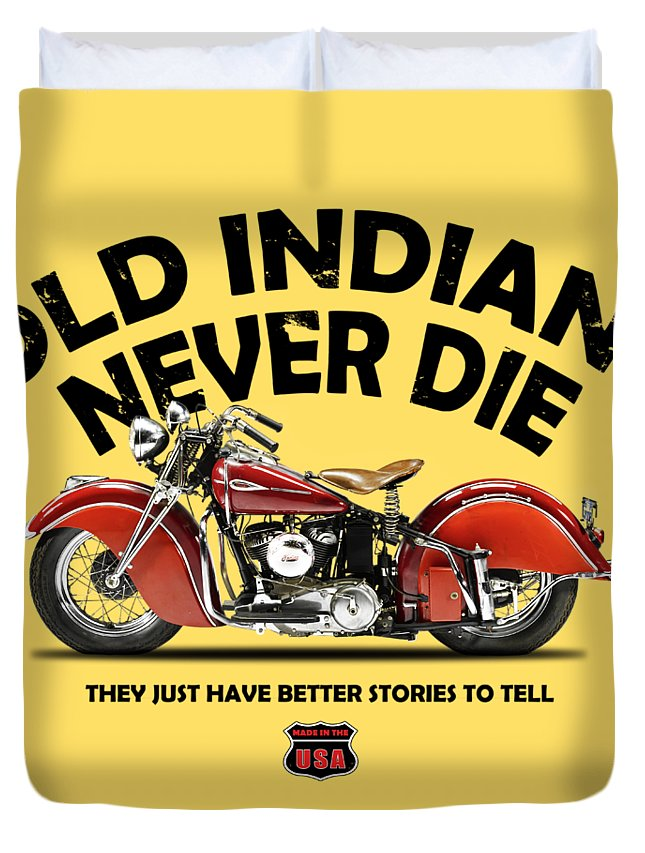 Indian-motorcycle Indian-scout Indian Motorcycle Classic-motorcycle Vintage-motorcycle Transport Transportation Duvet Cover featuring the photograph Old Indians Never Die by Mark Rogan