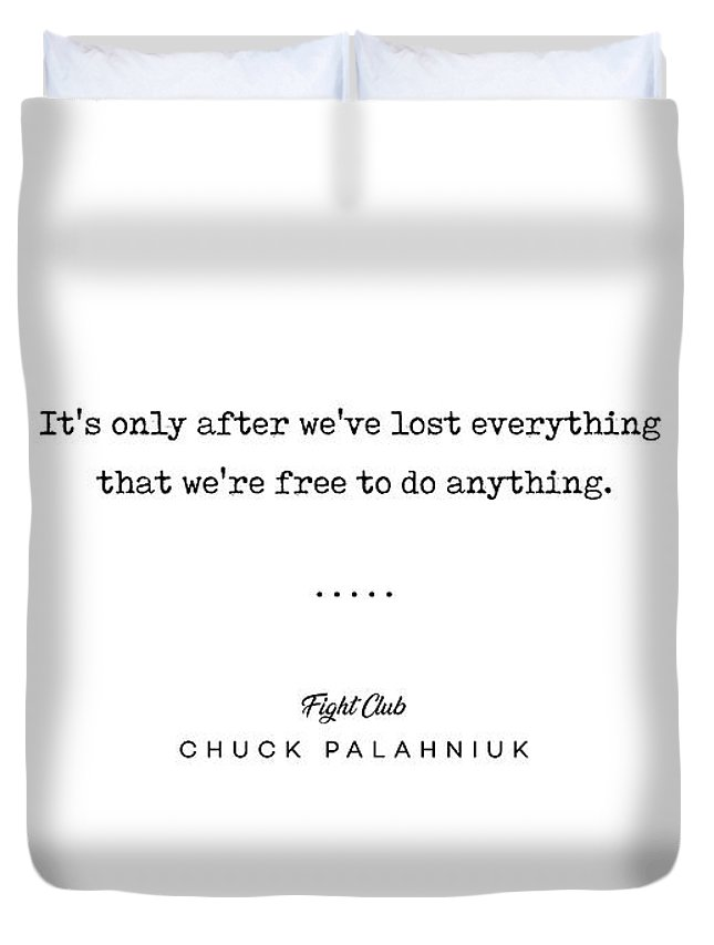 Chuck Palahniuk Quote Duvet Cover featuring the mixed media Chuck Palahniuk Quote 02 - Fight Club - Minimal, Modern, Classy, Sophisticated Art Prints by Studio Grafiikka