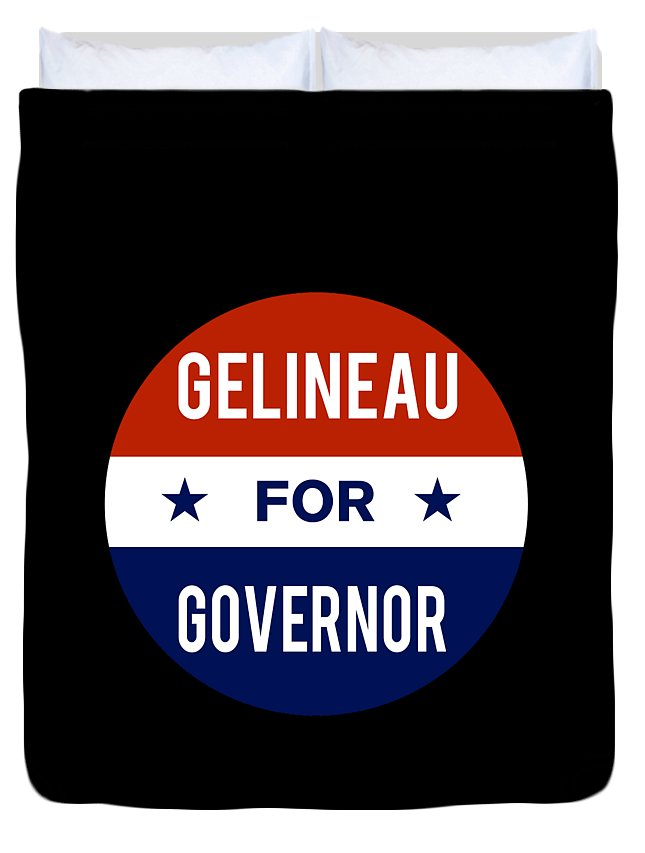 Election Duvet Cover featuring the digital art Gelineau For Governor 2018 by Flippin Sweet Gear