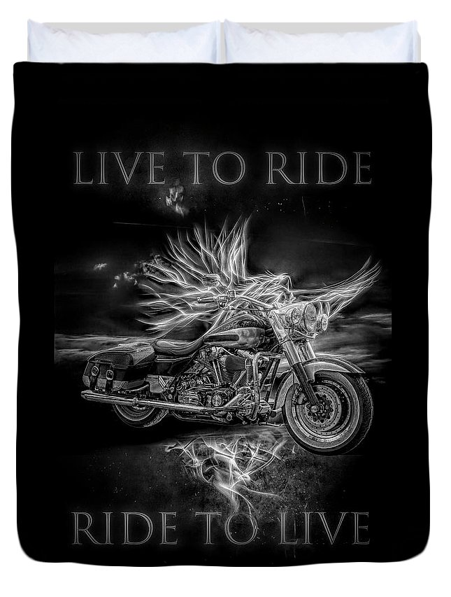 Indian Duvet Cover featuring the digital art Live To Ride, Ride To Live Black And White by Debra and Dave Vanderlaan