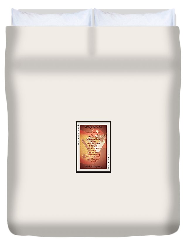 Bad Company Lyrics Duvet Cover featuring the photograph Ready For Love by David Norman
