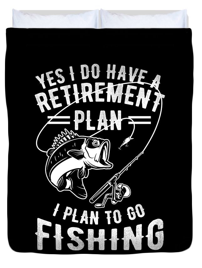 Retiree Duvet Cover featuring the digital art Retire Retirement I Plan Go Fishing Gift Idea Retiree by Haselshirt