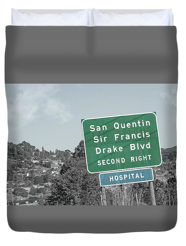 San Duvet Cover featuring the photograph San Quentin California Highway Sign by Betsy Knapp