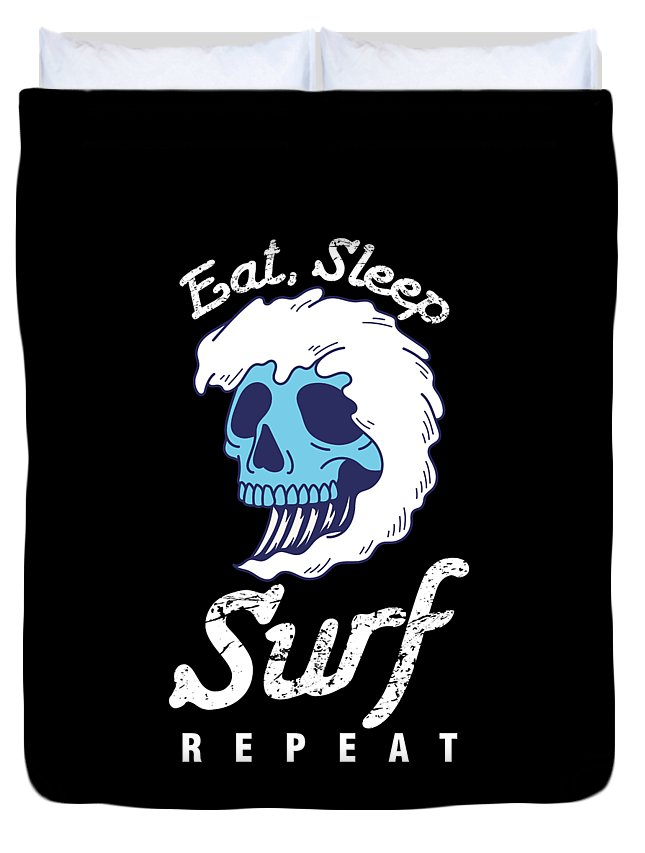 Surfing Duvet Cover featuring the digital art Surfer Water Sports Wave Rider Eat Sleep Surf Repeat Skull Gift by Thomas Larch