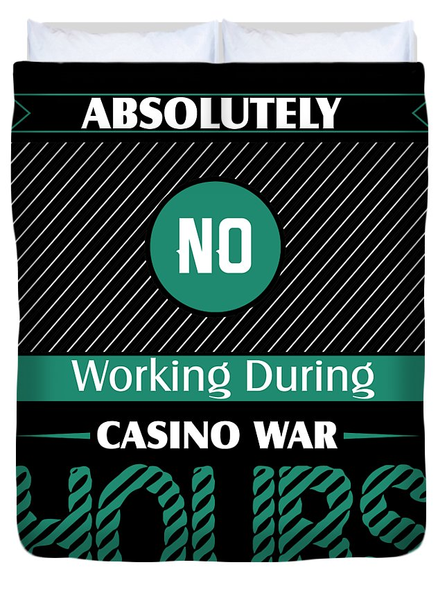 Card Games Duvet Cover featuring the digital art Absolutely No Working During Casino War by Passion Loft