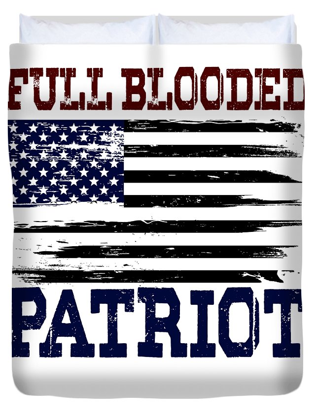 Military Duvet Cover featuring the digital art Full Blooded Patriot by Passion Loft