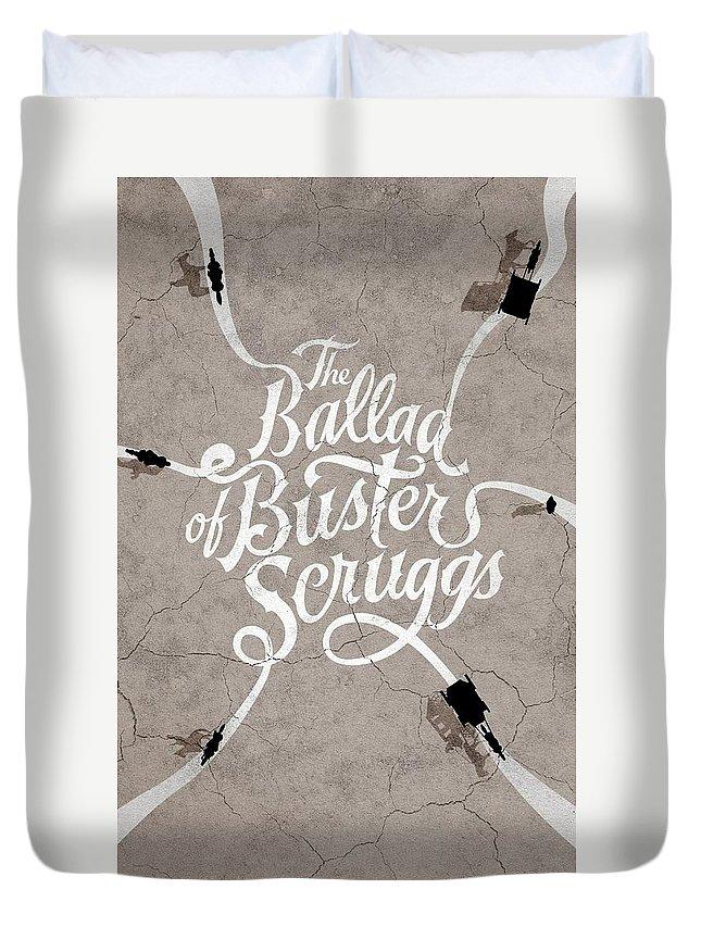 The Ballad Of Buster Scruggs Duvet Cover featuring the digital art The Ballad Of Buster Scruggs by Geek N Rock