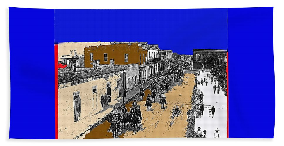 Pancho Villa Captures Juarez Chihuahua May 8 1911 Color Added 2012 Bath Sheet featuring the photograph Pancho Villa Captures Juarez Chihuahua May 8 1911 Color Added 2012 by David Lee Guss