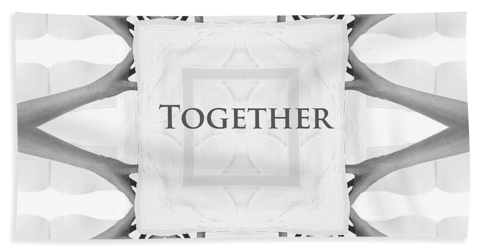 Together Hands Arms Hand Arm People Help Helping Expressionism Digital Art Photograph Black White Bath Sheet featuring the photograph Together by Steve K