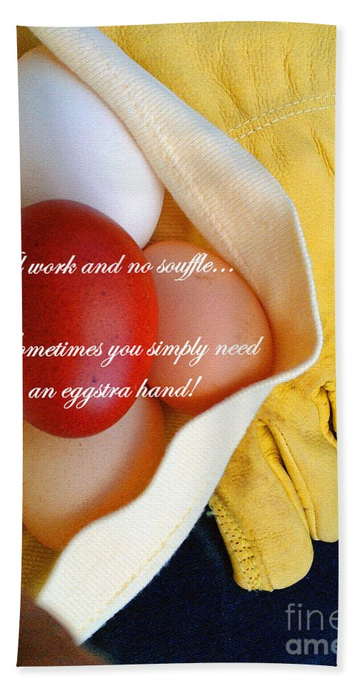All Work No Souffle Bath Sheet featuring the photograph All Work No Souffle - Phrase by Anita Faye