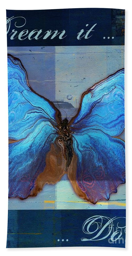 Butterfly Bath Sheet featuring the digital art Butterfly Art - Dream It Do It - 99at3a by Variance Collections