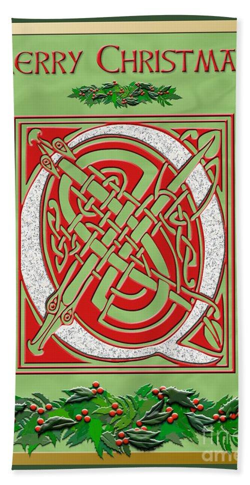 Monogram Bath Sheet featuring the digital art Celtic Christmas Q Initial by Melissa A Benson
