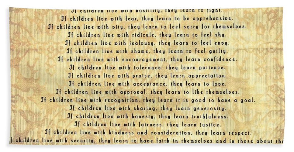 Children Learn What They Live Bath Sheet featuring the mixed media Children Learn What They Live Quote by Dan Sproul