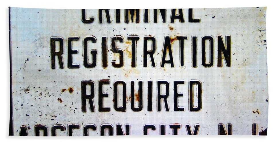 Criminal Registration Required Absecon City Nj Bath Sheet featuring the photograph Criminal Registration Required Absecon City Nj by Bill Cannon