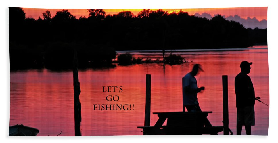 Father's Day Bath Sheet featuring the photograph Dad Happy Father's Day Lets Go Fishing by Randall Branham