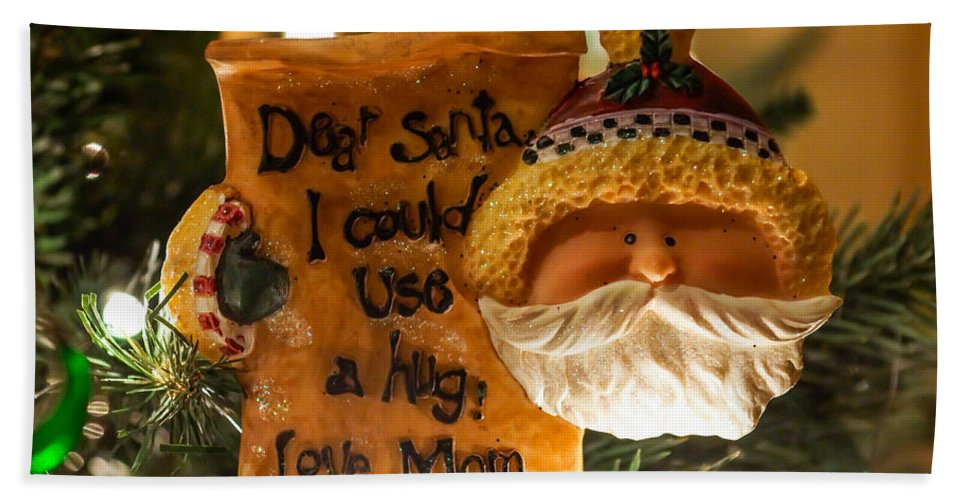 Decorations Bath Sheet featuring the photograph Dear Santa I Could Use A Hug by Jennifer White